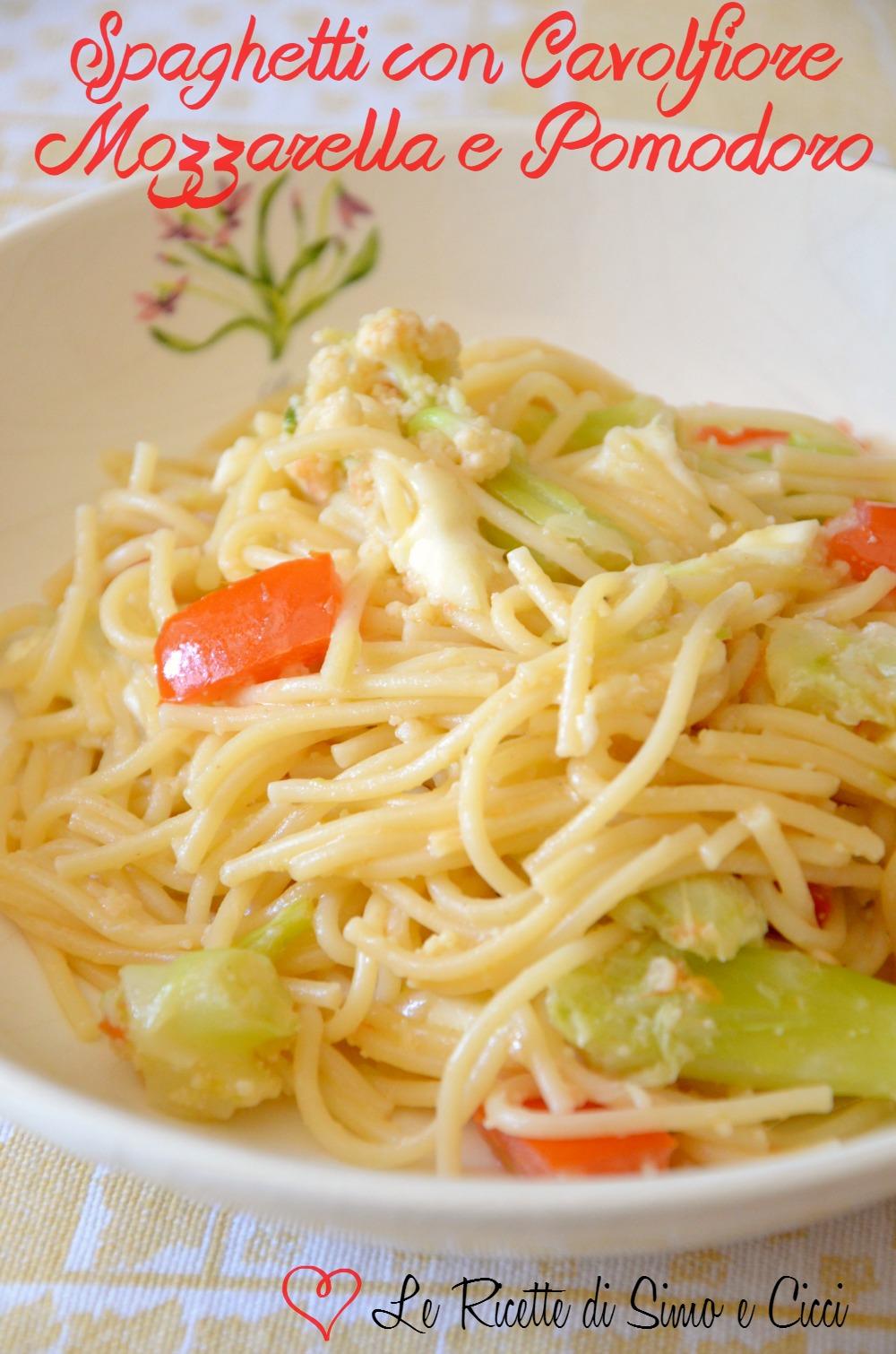 Spaghetti con Cavolfiore Mozzarella e Pomodoro