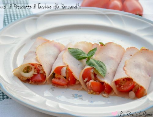 Cannoli di Prosciutto di Tacchino alla Panzanella