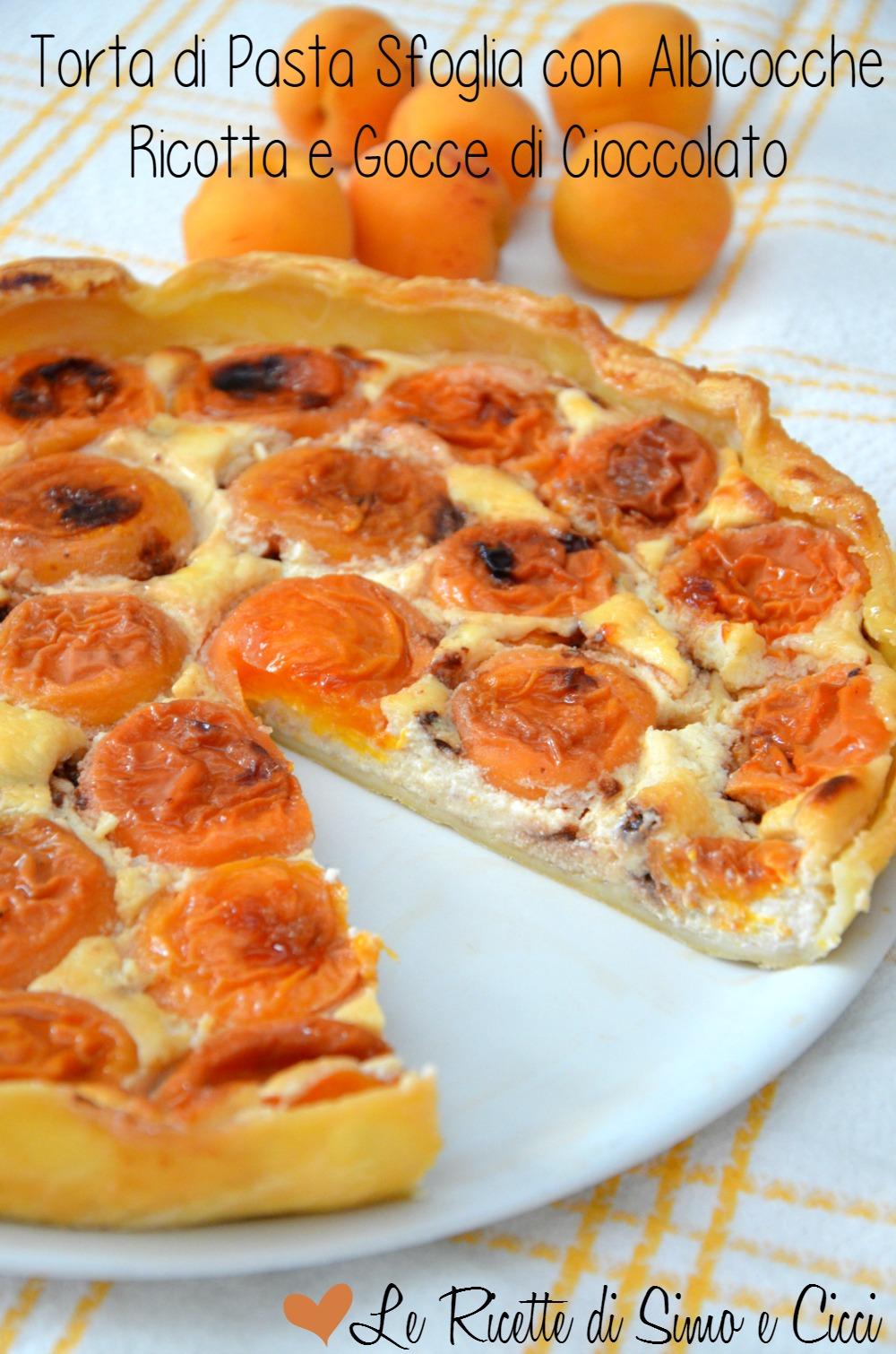 Torta di Pasta Sfoglia con Albicocche Ricotta e Gocce di Cioccolato