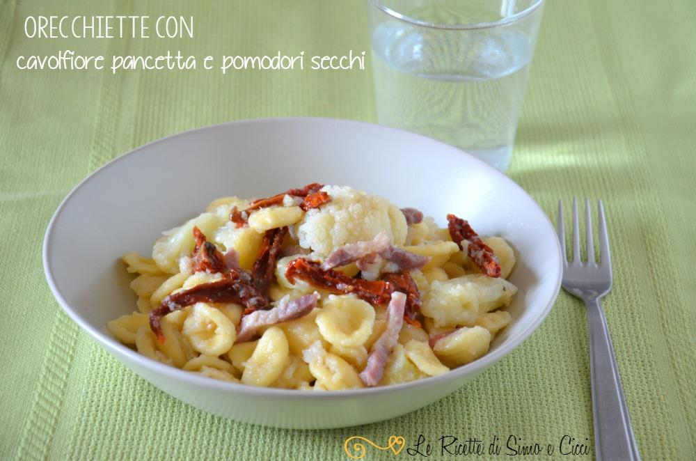 Orecchiette con cavolfiore pancetta e pomodori secchi