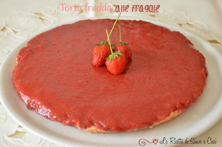 Torta fredda alle fragole, ricetta light