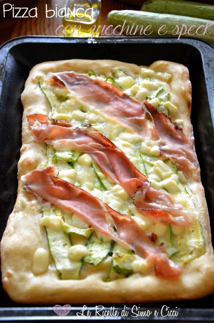 Pizza bianca con zucchine e speck