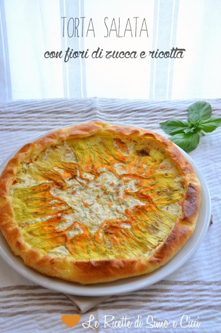 Fiori Salati Giallo Zafferano.Torta Salata Con Fiori Di Zucca E Ricotta Le Ricette Di Simo E Cicci