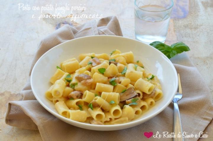 Pasta con patate funghi porcini e provola affumicata
