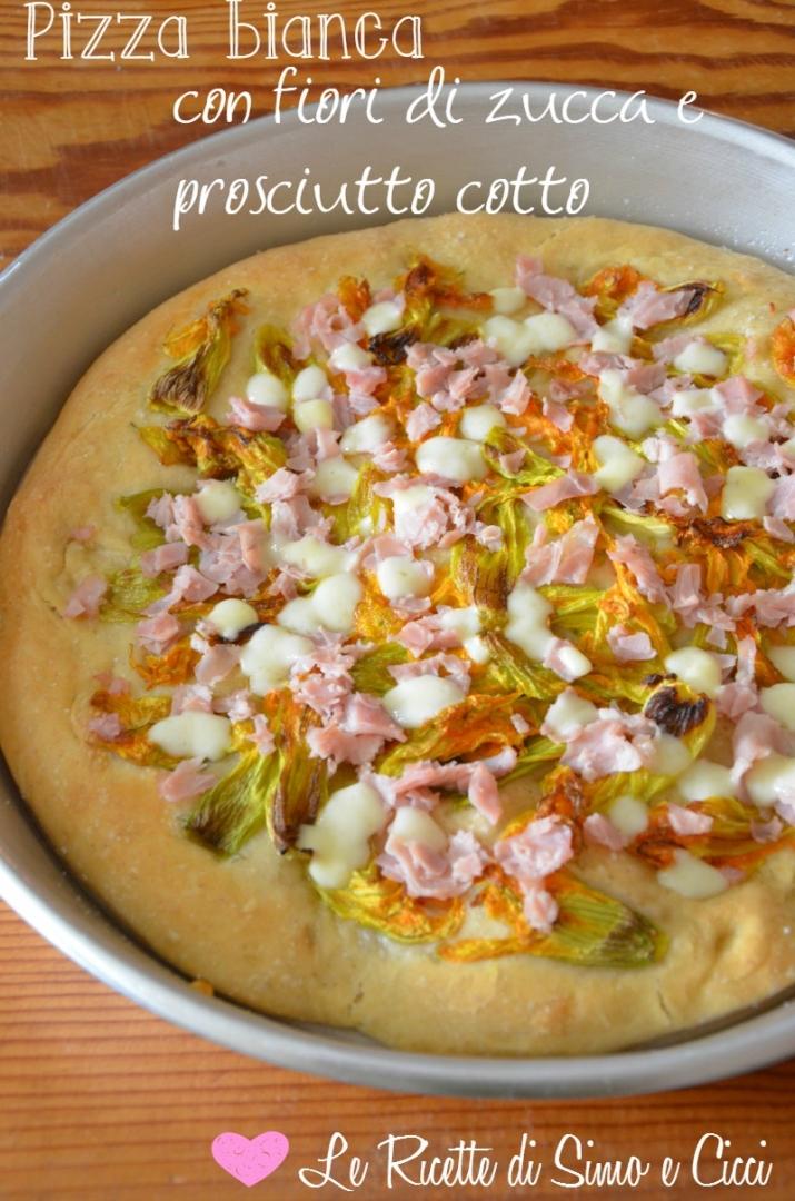 Pizza bianca con fiori di zucca e prosciutto cotto