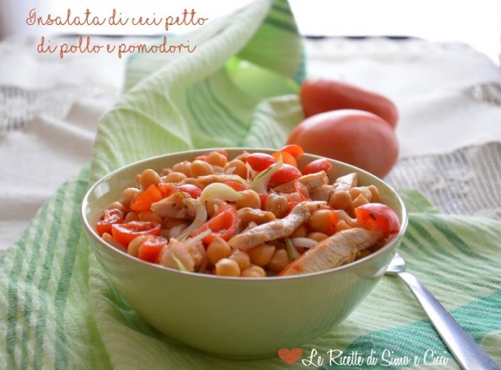Insalata di ceci petto di pollo e pomodori