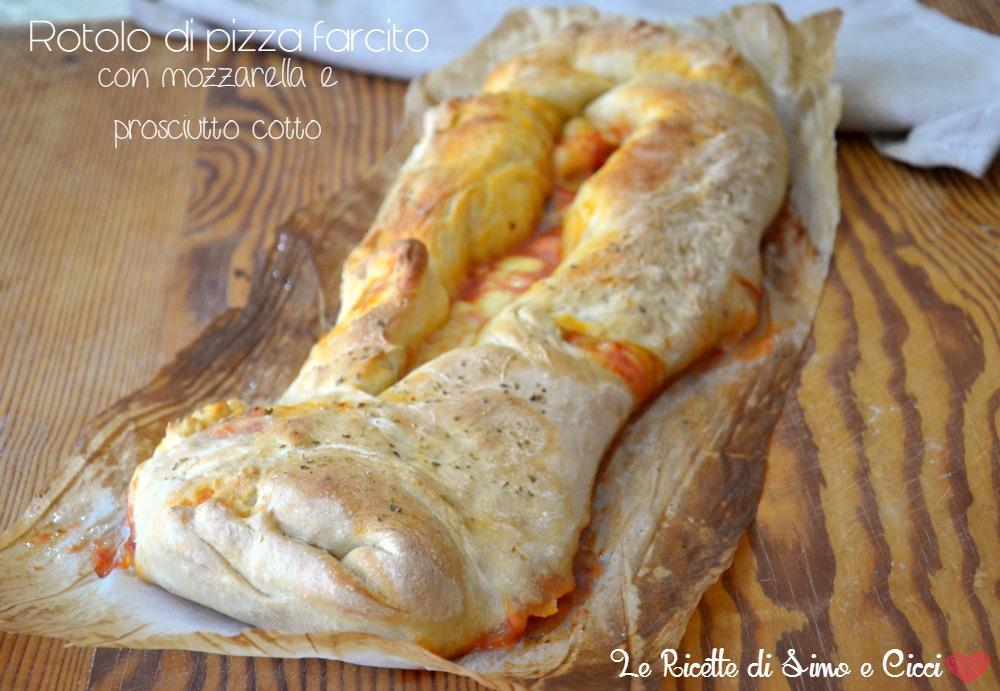 Rotolo di Pizza Farcito con Mozzarella e Prosciutto Cotto