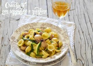 Orecchiette con seppioline e zucchine