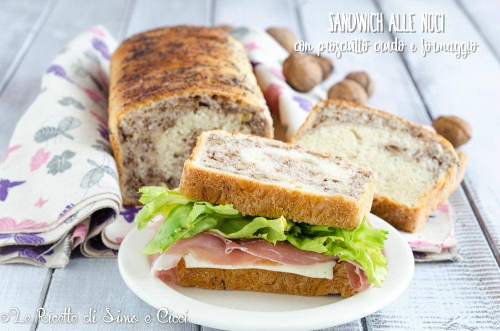 Sandwich alle Noci con Prosciutto Crudo e Formaggio