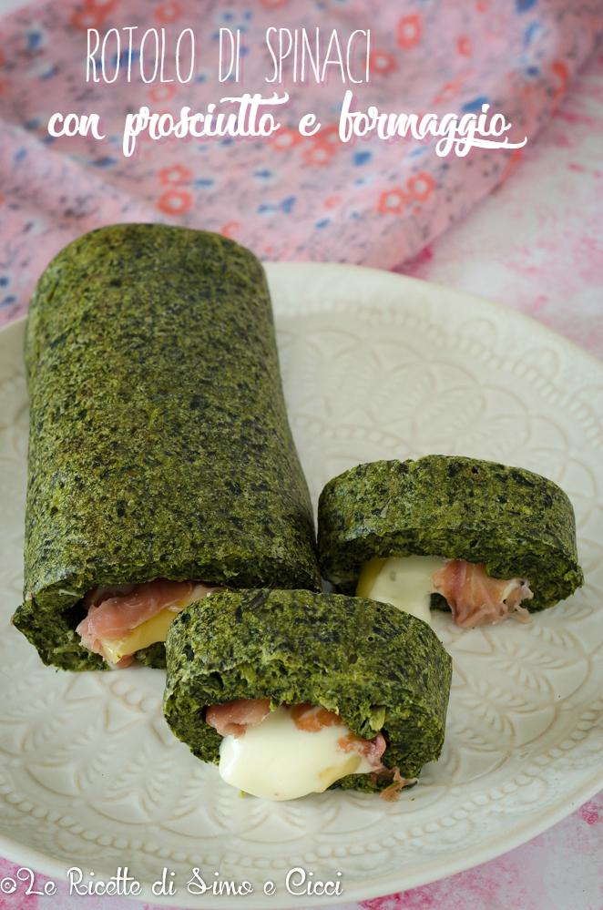 Rotolo di spinaci con prosciutto e formaggio