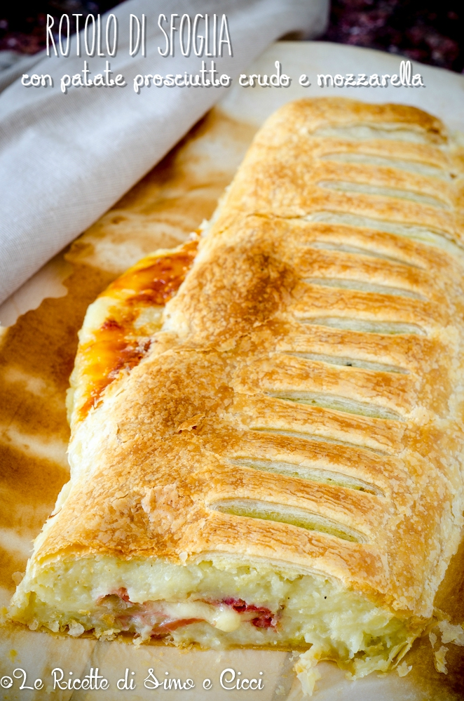Rotolo di sfoglia con patate prosciutto crudo e mozzarella