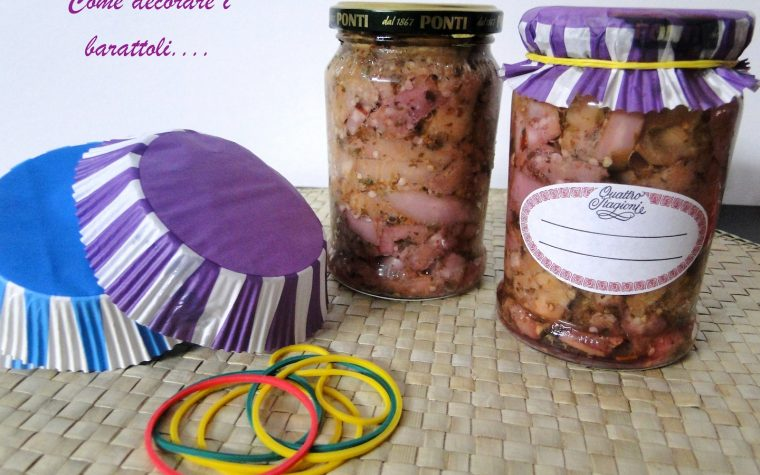 Come decorare barattoli di conserve e marmellate