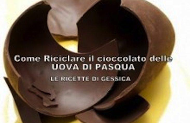 Come riciclare le uova di Pasqua – Ricette con il cioccolato