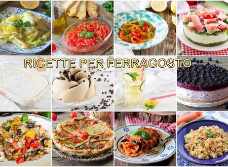 Menù di Ferragosto: tante ricette fresche e facili dall'antipasto al dolce