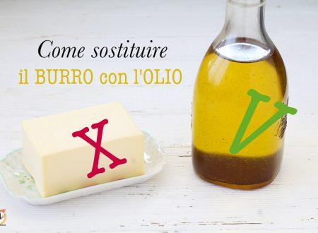 Sostituire burro con olio – Tabella di conversione