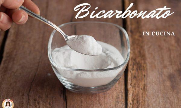 Bicarbonato in cucina – Come utilizzarlo in cucina e nelle ricette