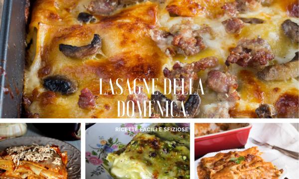 Lasagne della Domenica – Ricette facili e sfiziose
