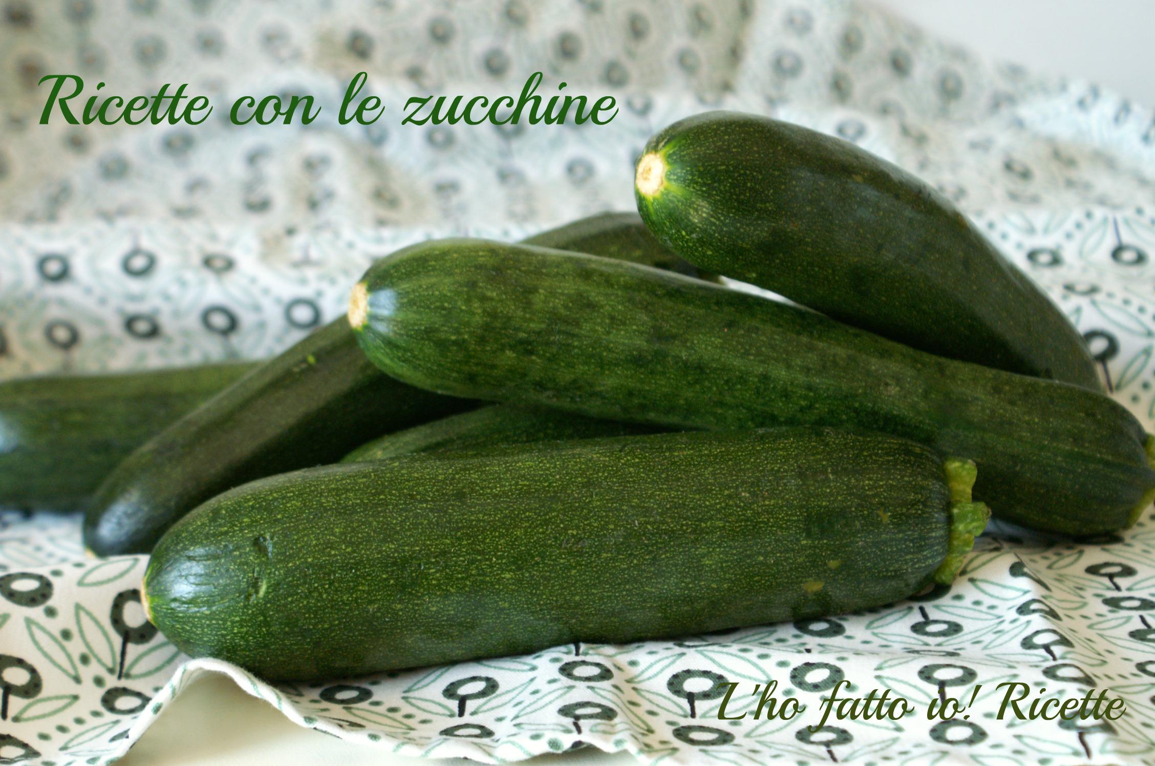 Ricette per cucinare le zucchine la raccolta del blog l 39 ho for Cucinare le zucchine