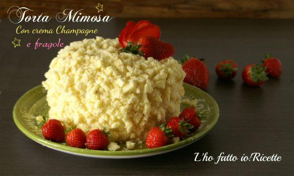 Torta mimosa fragole e champagne