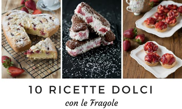 10 Ricette dolci con le fragole