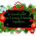 Secondi piatti per il pranzo di Natale e Capodanno