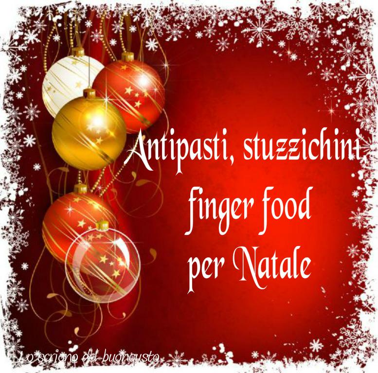 Antipasti, stuzzichini, finger food per Natale
