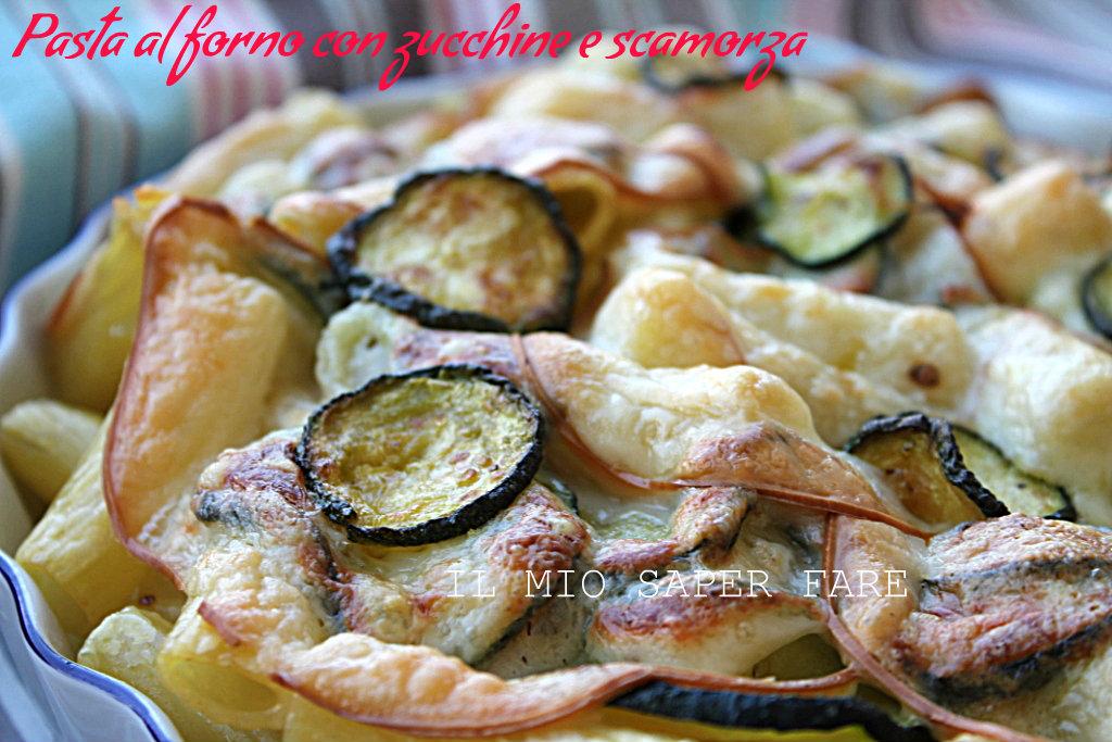 Pasta al forno con zucchine e scamorza blog il mio saper fare
