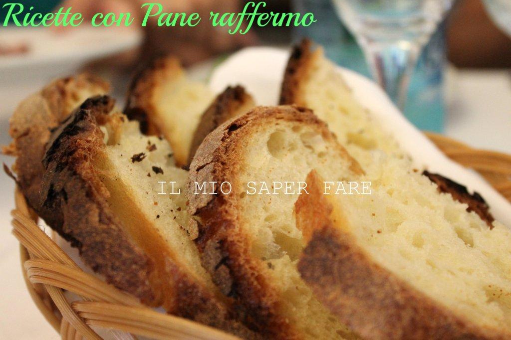 Ricette con pane secco blog il mio saper fare