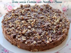 Torta nutella e panna | dolce senza cottura blog il mio saper fare