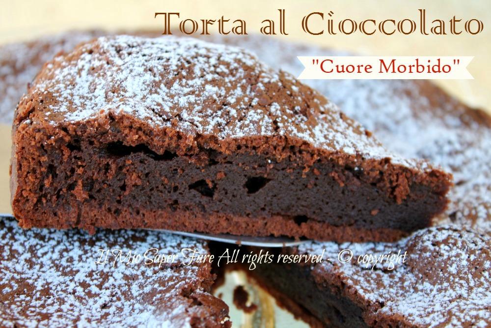 Torta cioccolato cuore morbido ricetta il mio saper fare