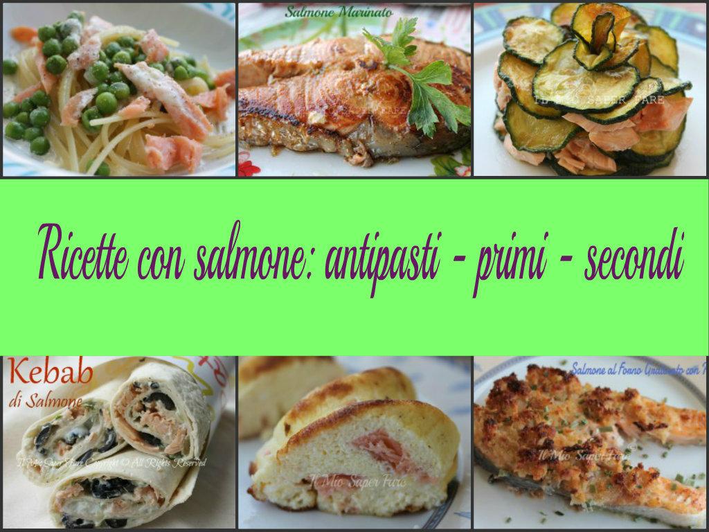 ricette con salmone antipasti primi secondi