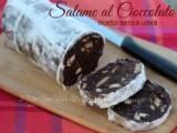 Salame di cioccolato ricetta senza uova il mio saper fare