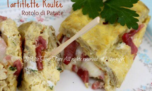 Patate arrotolate speck e formaggio   Tartiflette roulè
