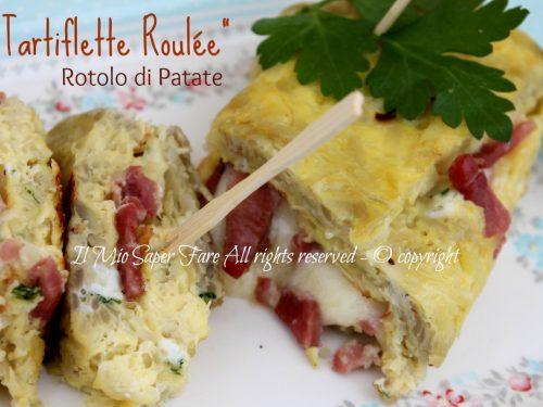 Patate arrotolate speck e formaggio | Tartiflette roulè
