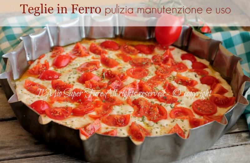 Teglie in ferro pulizia manutenzione e uso - Forno per pizza casalingo ...