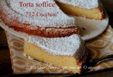 Torta 12 cucchiai soffice dolce senza burro ricetta il mio saper fare