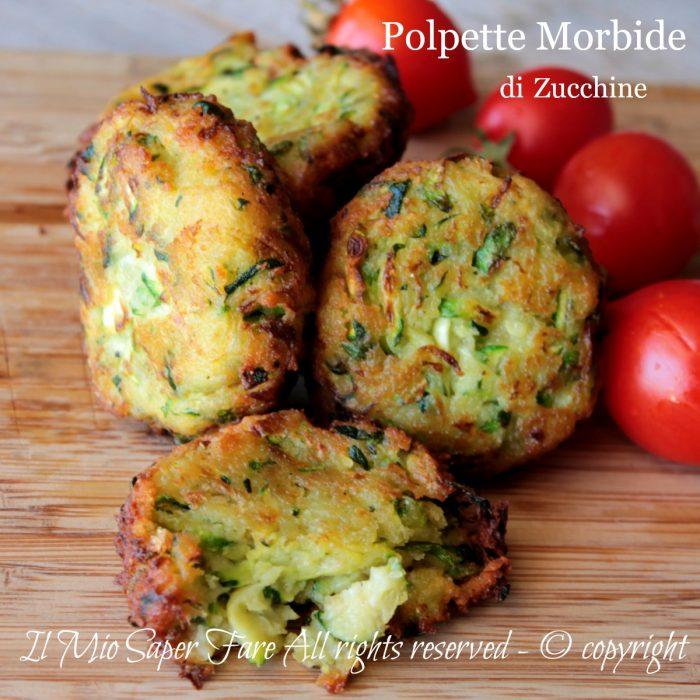Polpette morbide di zucchine fritte o al forno ricetta il mio saper fare