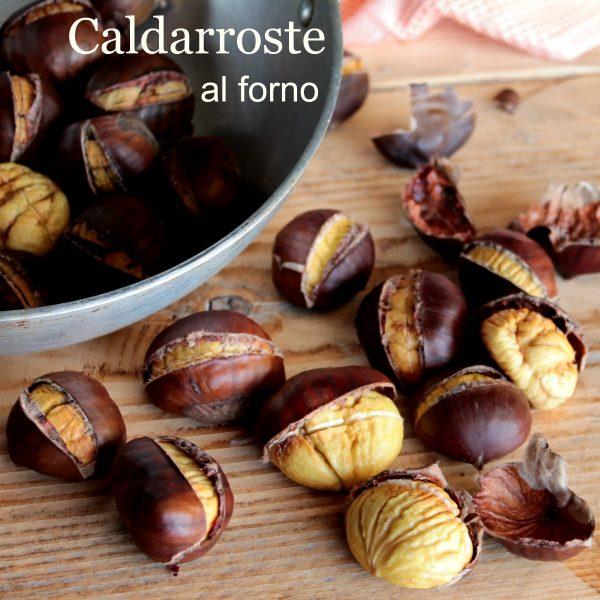 Castagne al forno caldarroste perfette cotte in forno