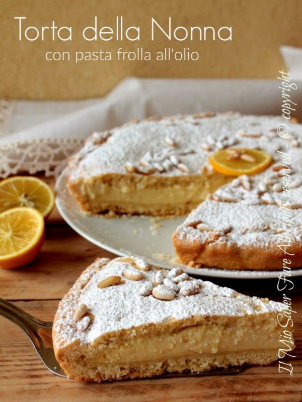 Torta della nonna ricetta pasta frolla con olio senza burro