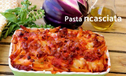 Pasta ncasciata o incaciata ricetta siciliana   Pasta al forno con melanzane di Montalbano