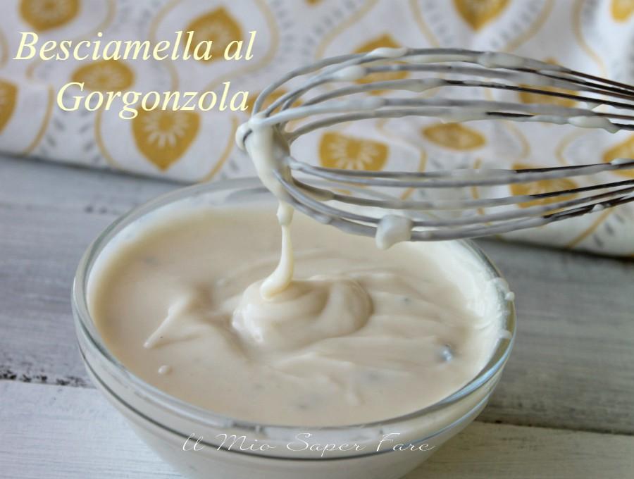 Besciamella al gorgonzola ricetta il mio saper fare
