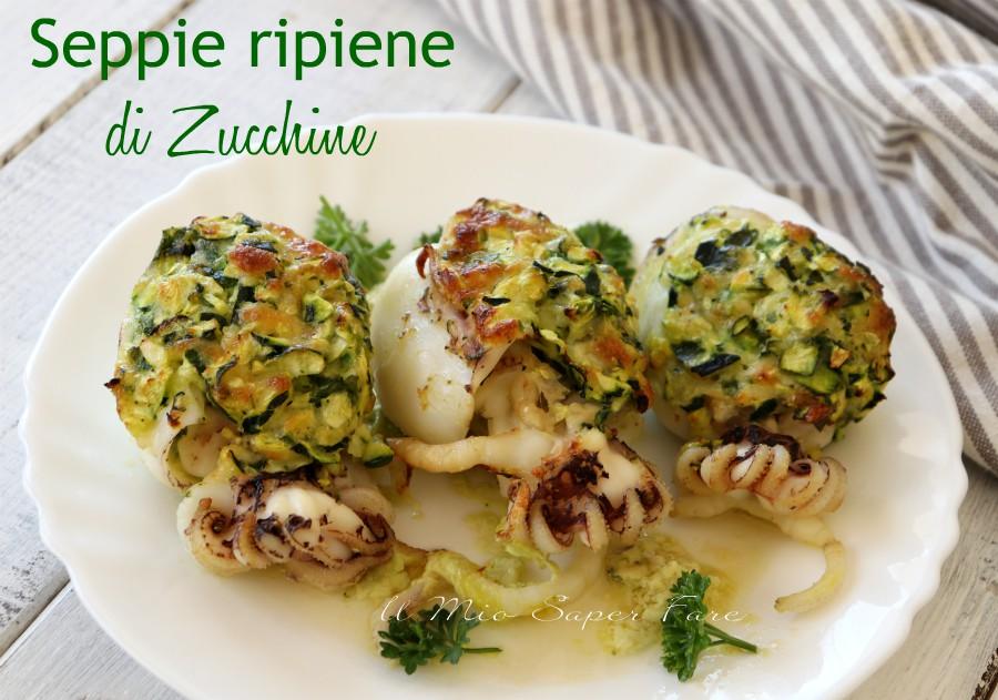 Seppie ripiene di zucchine ricetta il mio saper fare