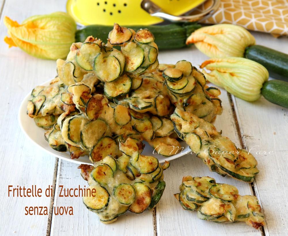 Frittelle di zucchine senza uova ricetta il mio saper fare
