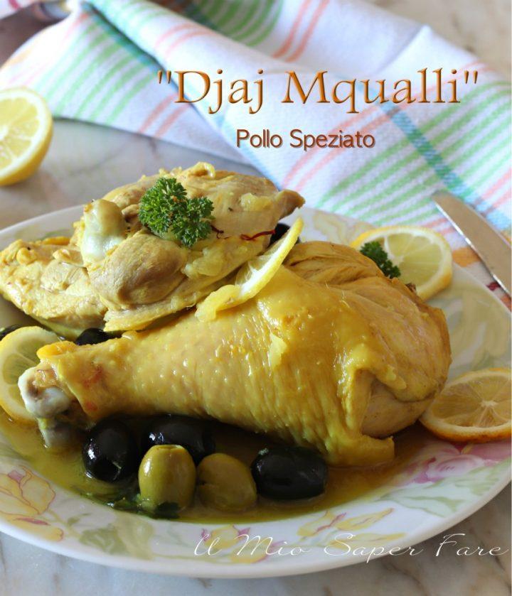 Pollo Mqualli ricetta pollo speziato al limone con olive il mio saper fare