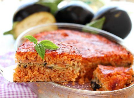 RISO al FORNO alla PARMIGIANA di MELANZANE ricetta TIMBALLO