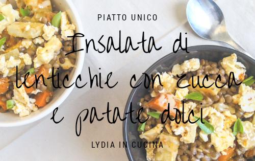 Insalata di lenticchie con zucca e patate dolci