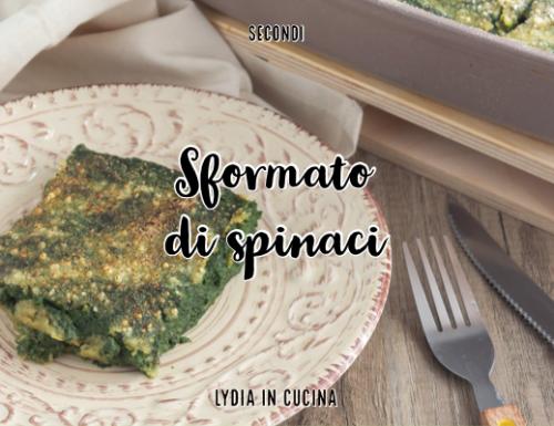 Sformato di spinaci, ricetta vegetariana