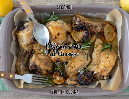 Pollo arrosto al limone, facile e buonissimo
