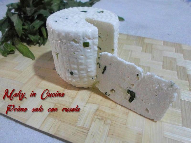 Primo Sale Con Rucola Ricetta Senza Caglio Maky In Cucina