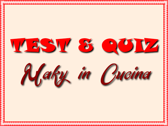 TEST&QUIZ | Maky in Cucina